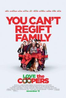 Love the Coopers (2015) ... When four generations of the Cooper clan come together for their annual Christmas Eve celebration, a series of unexpected visitors and unlikely events turn the night upside down, leading them all toward a surprising rediscovery of family bonds and the spirit of the holiday. (11-Nov-2015)
