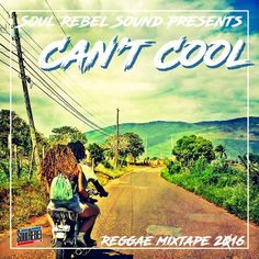 Soul Rebel Sound presents: Can't Cool - Reggae Mixtape 2016 // free download