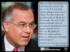 David Brooks is one of the few conservative thinkers willing to speak the truth.