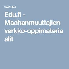 Edu.fi - Maahanmuuttajien verkko-oppimateriaalit Finland, Boarding Pass, Language, Teaching, School Stuff, Child, Boys, Kid, Languages