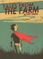 Essex County. vol.1, Tales from the farm / by Jeff Lemire.