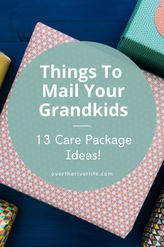 What To Send Your Grandchildren in the Mail