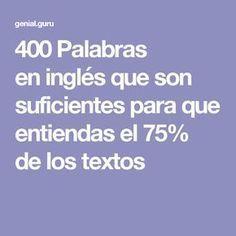 400 Palabras en inglés que son suficientes para que entiendas el 75% de los textos