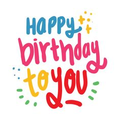Check out this awesome 'Happy Birthday to You' design on Happy Birthday Words, Belated Birthday Wishes, Birthday Cheers, Happy Birthday Beautiful, Happy Birthday Friend, Birthday Blessings, Happy Birthday Messages, Birthday Images, Happy Bday Greetings