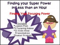 Finding Your Focusing Power Guidance Lesson is designed to provide you with everything needed to help students learn and practice how to focus in class. Comes with lesson plans, 2 games, a slideshow presentation, and poster.
