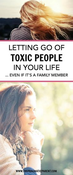 Letting Go of Toxic People, Especially When It's a Family Member is a Difficult Process of Grieving, but will make your Life Happier and More Positive.