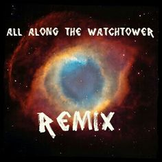 The art for my All Along The Watchtower Remix