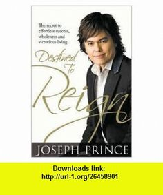 Destined to Reign Publisher Harrison House Joseph Prince ,   ,  , ASIN: B004TFH8PC , tutorials , pdf , ebook , torrent , downloads , rapidshare , filesonic , hotfile , megaupload , fileserve