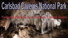 Visiting Carlsbad Caverns National Park, National Park in New Mexico, United States