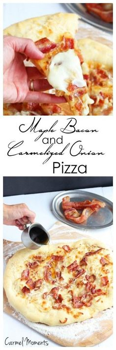 Maple Bacon and Carmelized Onion Pizza - Cheesy, sweet and insanely delicious!