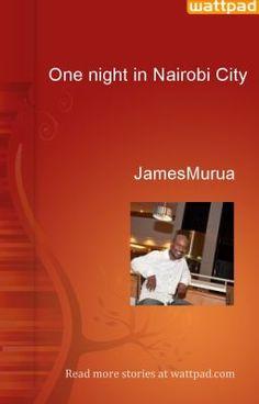 One night in Nairobi City - JamesMurua