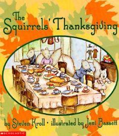 The Squirrel's Thanksgiving Steven Kroll Jeni Bassett Paperback Thanksgiving Books, Thanksgiving Preschool, Fall Preschool, Preschool Books, Montessori Activities, Book Activities, Homeschooling Resources, Preschool Ideas, Curriculum