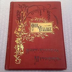 OUR VILLAGE BY MARY RUSSELL MITFORD FIRST EDITION 1882