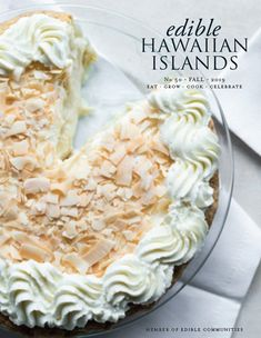 Boozy Coconut Cream Pie | edible Hawaiian Islands Magazine Hawaiian Pie, Hawaiian Islands, Coconut Custard, Coconut Cream, Pie Dessert, Dessert Recipes, Sweet Whipped Cream, Toasted Coconut Chips, Rum Cream
