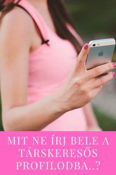 Mit NE írj bele a társkereső profilodba. Fitbit, Blog, Blogging