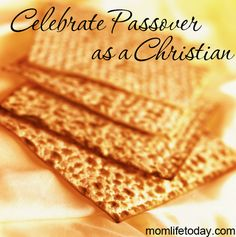 How to Celebrate Passover as Christians | MomLife Today