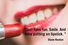 Beautiful visuals to uplift and and motivate, and provide positivity and inspiration Motivational Quotes, Inspirational Quotes, Diane Keaton, Lipstick, Positivity, Smile, Fun, Life Coach Quotes, Lipsticks