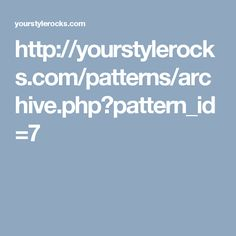 http://yourstylerocks.com/patterns/archive.php?pattern_id=7