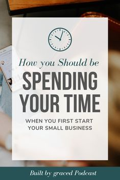 Built By graced: Episode Where your Should be Spending your Time when you Start your Small Business on Apple Podcasts Work From Home Business, Starting A Business, Business Planning, Business Tips, Online Business, Etsy Business, Business Website, Business Entrepreneur, Business Marketing