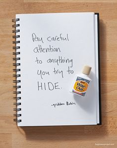 Secret of Adulthood: Pay Careful Attention to Anything You Try to Hide. « The Happiness Project