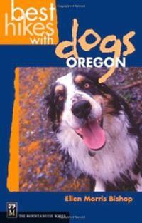 Best Hikes With Dogs: Oregon by Ellen Morris Bishop