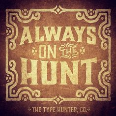 T.H.Co. is on the hunt.   ~ #Typography #Inspiration
