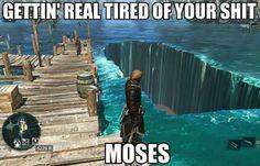 Moses f**king Around