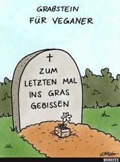 Grabstein für Veganer. | Lustige Bilder, Sprüche, Witze, echt lustig