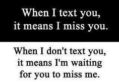 Omgggg!  LOVE this!!!  It would be kind of mean to know this and still not do it, hence, intentionally telling you that they DON'T miss you.  LOL!  Well, in that case...MOVE ON!