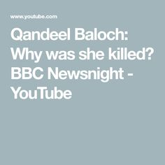 Qandeel Baloch, Pakistan's first social media star, was murdered in her bed in July. Hani Taha has been to her home village to discover more about the remark.