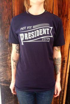 Not My President T-shirt 100% of Profits by UpcycleGypsyCrafts