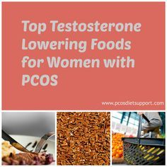 Testosterone levels are often high for women with PCOS. Here are some foods you can include in your PCOS diet to lower them. See www.pcosdietsupport.com for more info...
