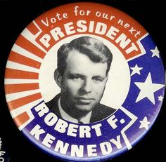 May Democratic Primary Election Campaign Pinback Button . Robert Kennedy was in full campaign mode in California, getting folks rallied for the upcoming California primary. He was running against George McGovern. Murdered right after campaign speech.