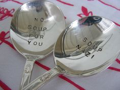 'No Soup for You' hand stamped soup spoons / silverware
