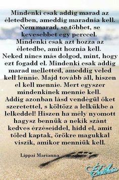 Mindenki...♡ Powerful Words, Picture Quotes, Sheet Music, Life Quotes, Inspirational Quotes, Pictures, Quotes About Life, Life Coach Quotes, Photos