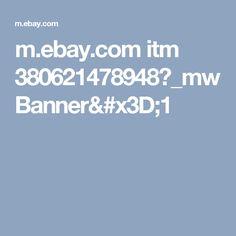 m.ebay.com itm 380621478948?_mwBanner=1