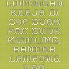Lowongan Kerja di Sop Buah Pak Ewok Kemiling, Bandar Lampung - KarirLampung.com