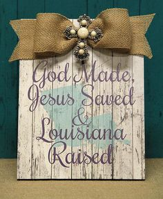 God Made, Jesus Saved, & Louisiana Raised Purple Plaque w/Bow