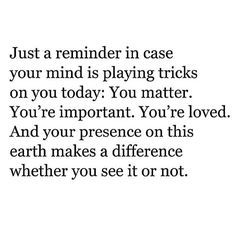 You're important. You're loved. Your presence makes a difference. Believe it. Share it. #regramlove @youareluminous #iamwellandgood