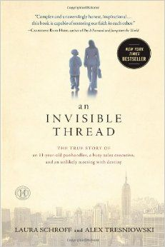 An Invisible Thread: The True Story of an 11-Year-Old Panhandler, a Busy Sales Executive, and an Unlikely Meeting with Destiny: Laura Schroff, Alex Tresniowski, Valerie Salembier: 9781451648973: Amazon.com: Books