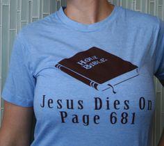 Jesus Dies on Page 681. Spoiler Alert. Proud Atheist T-Shirt. Female model
