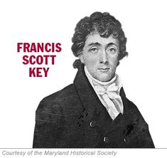 Francis Scott Key, lawyer, poet, author of the Star-Spangled Banner - a lifelong Maryland resident and witness to the historic Battle of Baltimore.