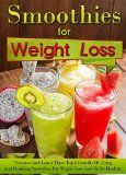 Smoothies for Weight Loss: Discover And Learn These Top 6 Benefits Of Using And Drinking Smoothies For Weight Loss And To Be Healthy - http://howtomakeastorageshed.com/articles/smoothies-for-weight-loss-discover-and-learn-these-top-6-benefits-of-using-and-drinking-smoothies-for-weight-loss-and-to-be-healthy/
