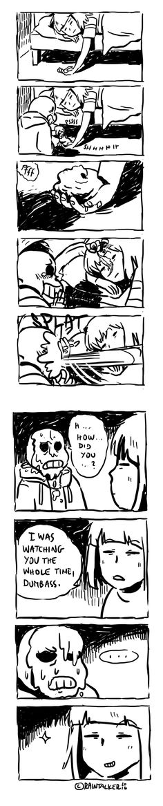 Sans and Frisk - that's one thing about Frisk. You can never tell if they have their eyes open