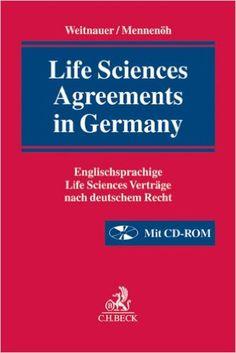 Life Sciences Agreements in Germany : Englischsprachige Life Sciences Verträge nach deutschem Recht.    C.H. Beck, 2014