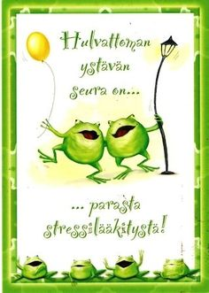 parasta stressilääkitystä - best medicine is the presence of a good friend. Happy Friendship Day, More Words, Motivational Words, Word Of The Day, Story Of My Life, Diy And Crafts, Poems, Best Friends, Thoughts