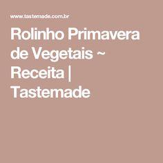 Rolinho Primavera de Vegetais ~ Receita | Tastemade