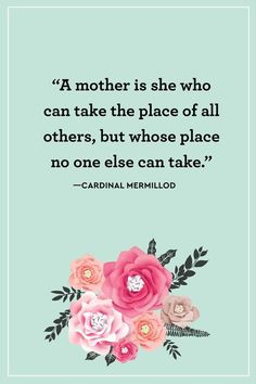 Mothers Day Quotes Discover The Best Mothers Day Poems and Quotes To Show Mom How You Feel Cardinal Mermillod Mothers Day Quote Cute Mothers Day Quotes, Mothers Day Wishes Images, Happy Mothers Day Messages, Mother Day Message, Mothers Day Poems, Mother Day Wishes, Mother Daughter Quotes, Mommy Quotes, Happy Mother S Day