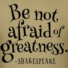 """""""Be not afraid of greatness.""""     #quote from Twelfth Night    #ShakespeareSunday     http://www.klloveley.com/2017/03/05/shakespearesunday-twelfth-night/"""