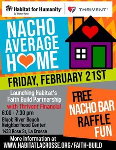 Make plans to join us February at the Black River beach Center for our Nacho Average Home event to learn more about or Faith Build Program and our partnership with Thrivent Financial. Thrivent Financial, Donation Sites, Habitat Restore, La Crosse, Habitat For Humanity, New Construction, The Neighbourhood, February, 21st